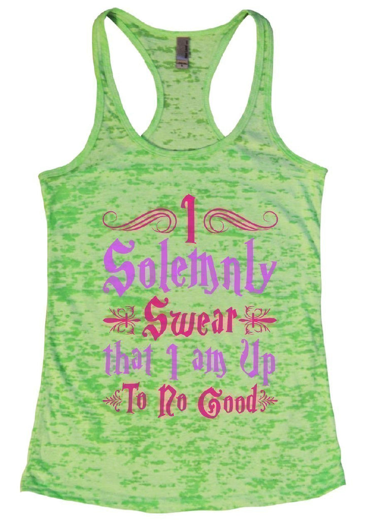 I Solemnly Swear That I Am Up To No Good Burnout Tank Top By Funny Threadz Funny Shirt Small / Neon Green