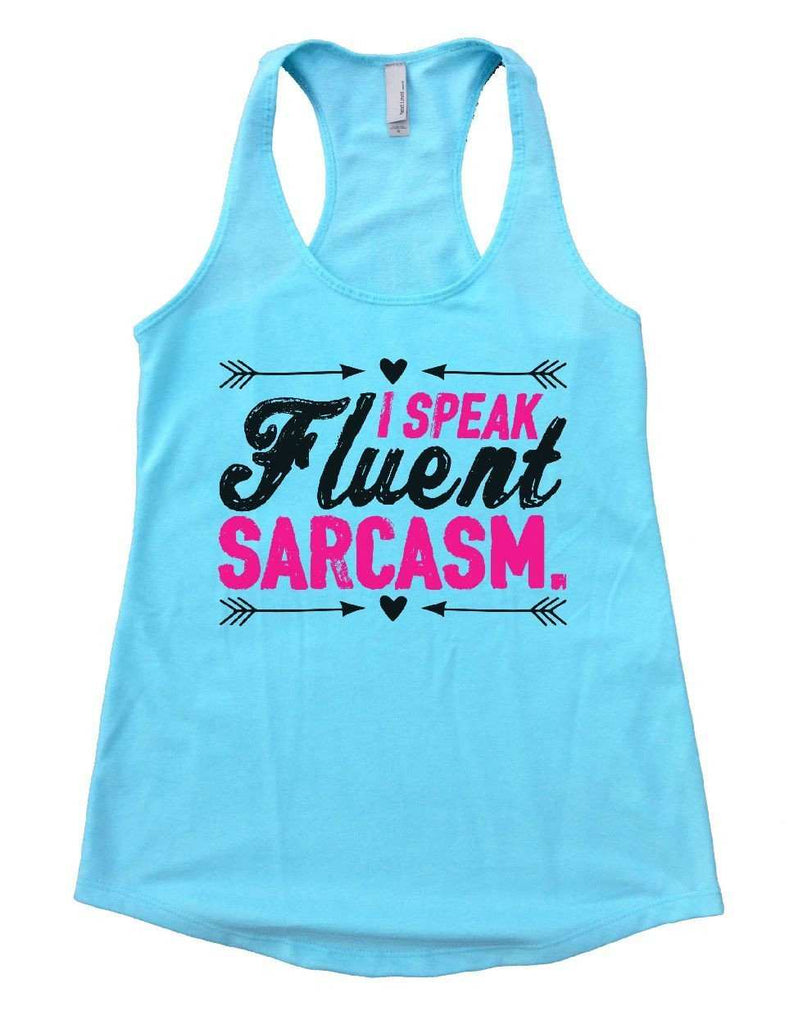 I SPEAK Fluent SARCASM. Womens Workout Tank Top Funny Shirt Small / Cancun Blue