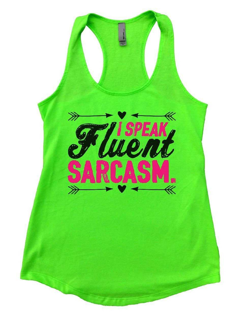 I SPEAK Fluent SARCASM. Womens Workout Tank Top Funny Shirt Small / Neon Green