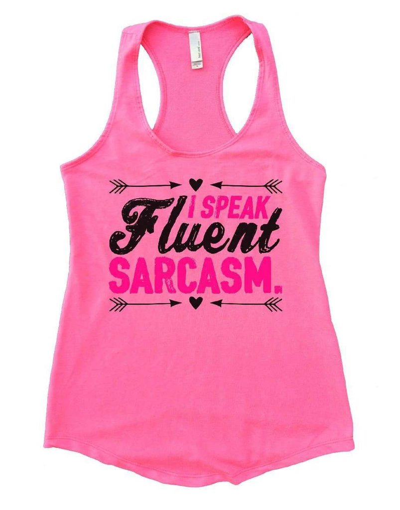 I SPEAK Fluent SARCASM. Womens Workout Tank Top Funny Shirt Small / Heather Pink