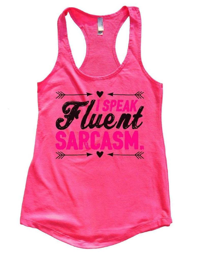 I SPEAK Fluent SARCASM. Womens Workout Tank Top Funny Shirt Small / Hot Pink