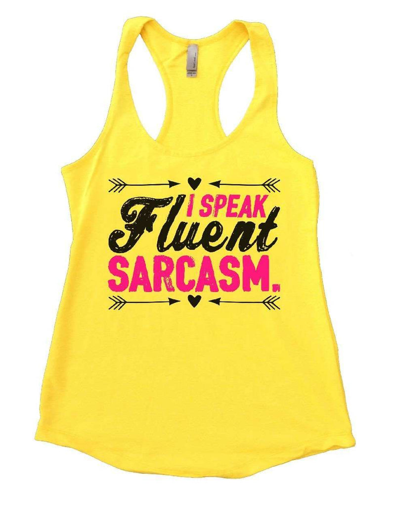 I SPEAK Fluent SARCASM. Womens Workout Tank Top Funny Shirt Small / Yellow