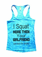 I Squat More Then Your Girlfriend (See Back For Details) Burnout Tank Top By Funny Threadz Funny Shirt Small / Tahiti Blue