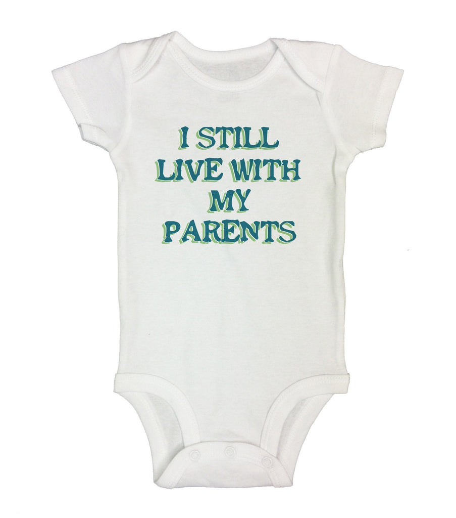 I Still Live With My Parents Funny Kids Onesie Funny Shirt Short Sleeve 0-3 Months