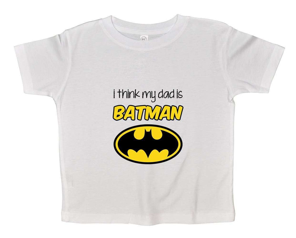 I Think My Dad Is Batman Funny Kids Onesie Funny Shirt 2T White Shirt