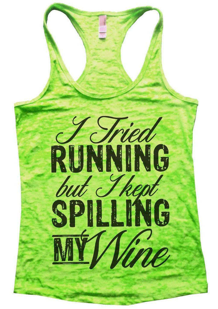 I Tried Running But I Kept Spilling My Wine Burnout Tank Top By Funny Threadz Funny Shirt Small / Neon Green