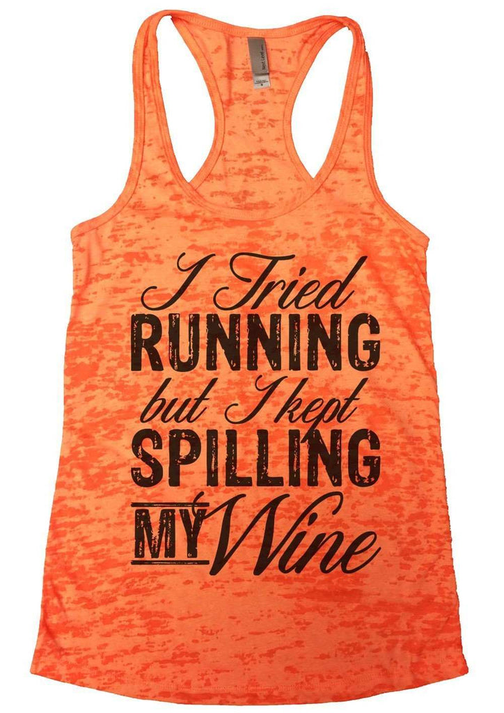 I Tried Running But I Kept Spilling My Wine Burnout Tank Top By Funny Threadz Funny Shirt Small / Neon Orange