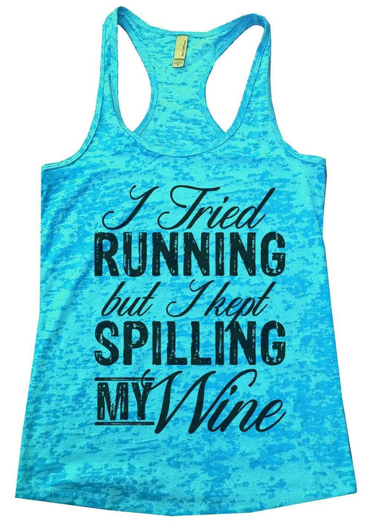 I Tried Running But I Kept Spilling My Wine Burnout Tank Top By Funny Threadz Funny Shirt Small / Tahiti Blue