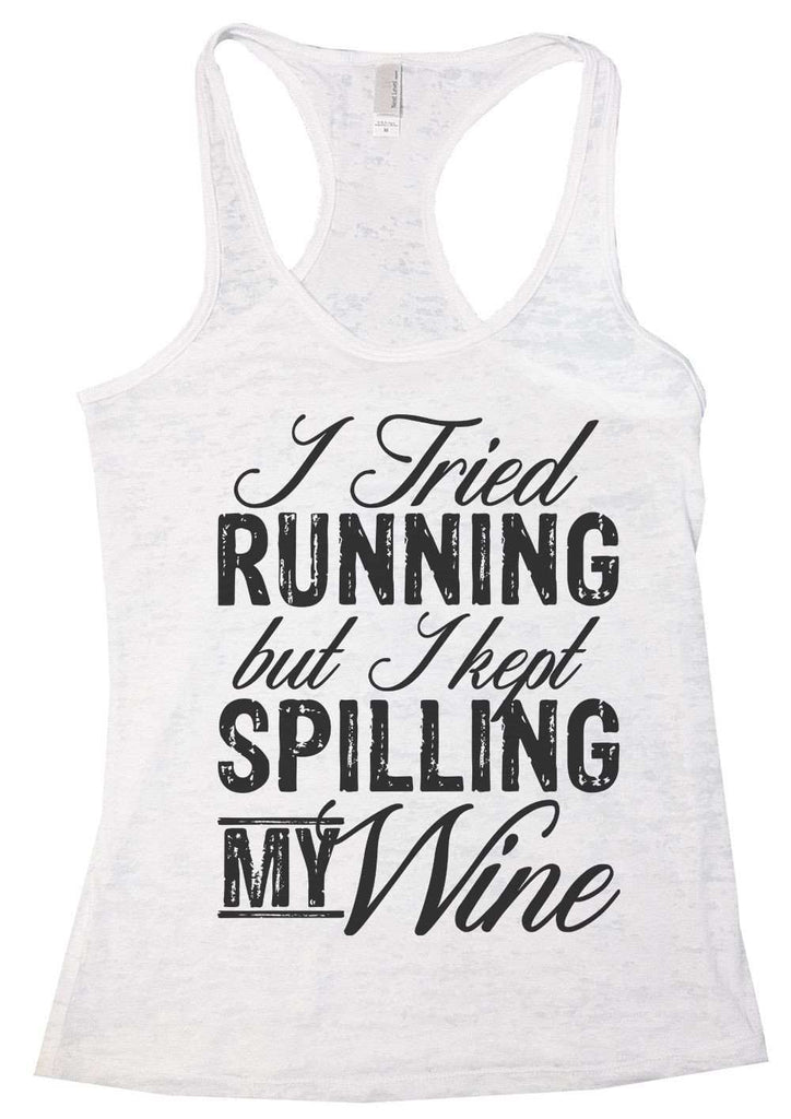 I Tried Running But I Kept Spilling My Wine Burnout Tank Top By Funny Threadz Funny Shirt Small / White