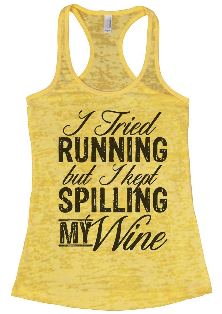 I Tried Running But I Kept Spilling My Wine Burnout Tank Top By Funny Threadz Funny Shirt Small / Yellow