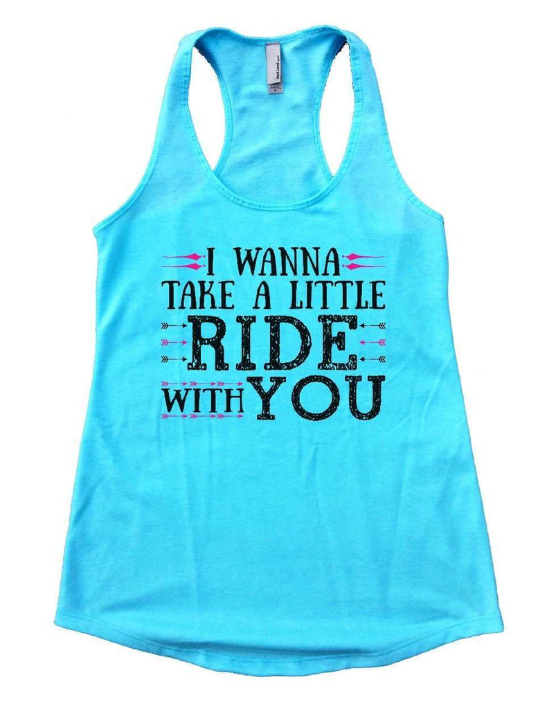 I WANNA TAKE A LITTLE RIDE WITH YOU Womens Workout Tank Top Funny Shirt Small / Cancun Blue
