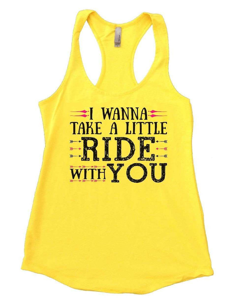 I WANNA TAKE A LITTLE RIDE WITH YOU Womens Workout Tank Top Funny Shirt Small / Yellow