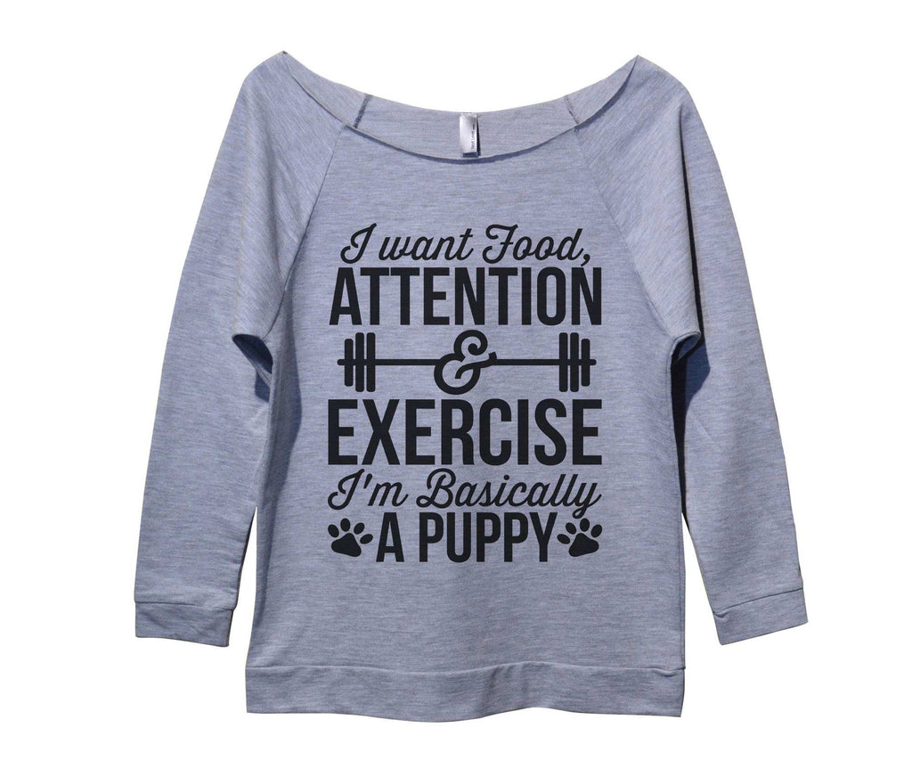 I Want Food Attention And Exercise I'm Basically A Puppy Womens 3/4 Long Sleeve Vintage Raw Edge Shirt Funny Shirt Small / Grey