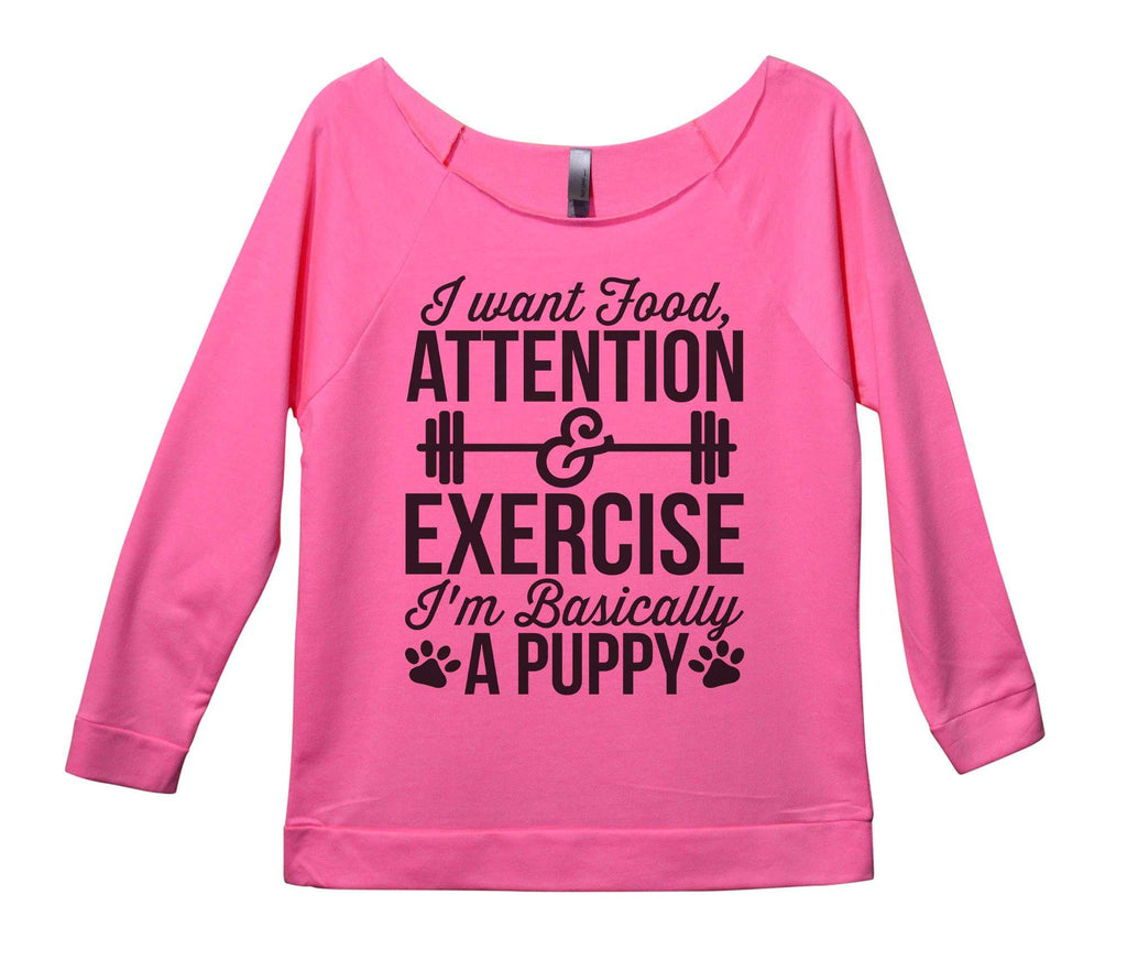 I Want Food Attention And Exercise I'm Basically A Puppy Womens 3/4 Long Sleeve Vintage Raw Edge Shirt Funny Shirt Small / Pink