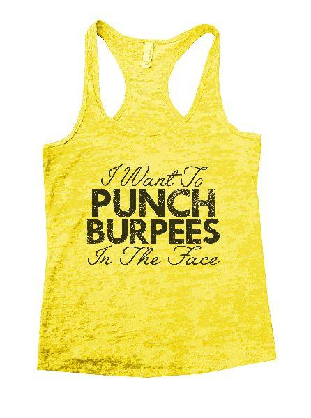 I Want To Punch Burpees In The Face Burnout Tank Top By Funny Threadz Funny Shirt Small / Yellow