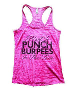 I Want To Punch Burpees In The Face Burnout Tank Top By Funny Threadz Funny Shirt Small / Shocking Pink