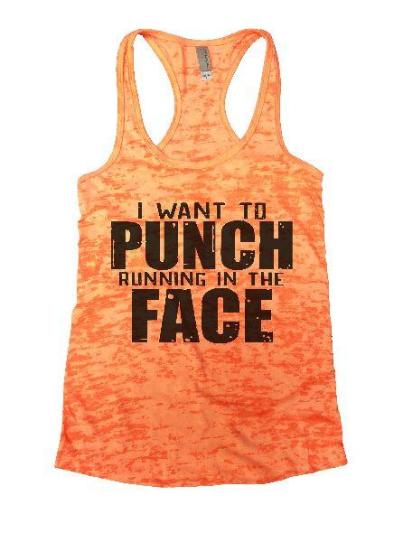 I Want To Punch Running In The Face Burnout Tank Top By Funny Threadz Funny Shirt Small / Neon Orange