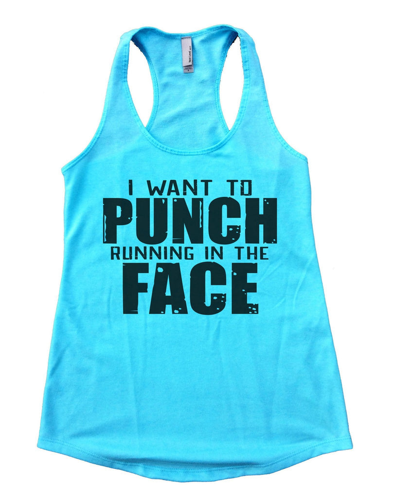 I Want To Punch Running In The Face Womens Workout Tank Top - FunnyThreadz.com