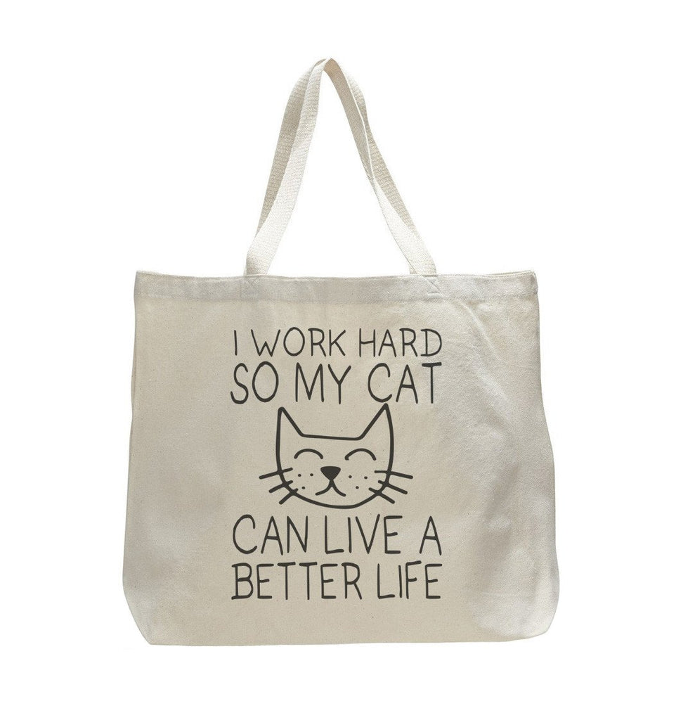 I Work Hard So My Cat Can Live A Better Live - Trendy Natural Canvas Bag - Funny and Unique - Tote Bag Funny Shirt