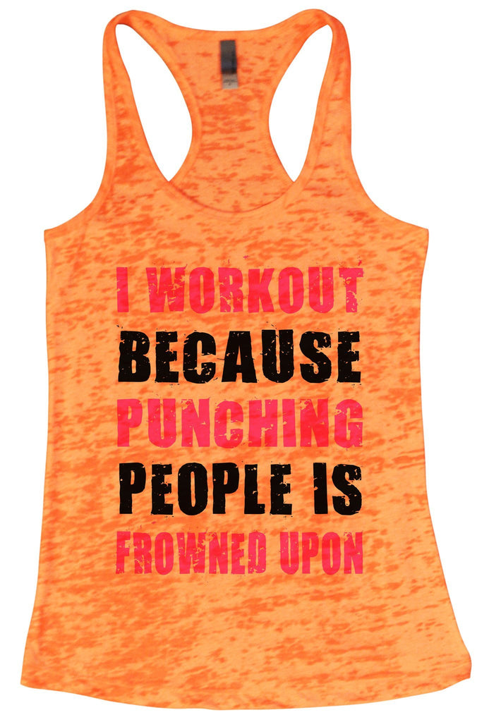 I workout Because Punching People is Frowned Upon Funny Shirt