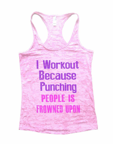 I Workout Because Punching People Is Frowned Upon Burnout Tank Top By Funny Threadz Funny Shirt Small / Light Pink