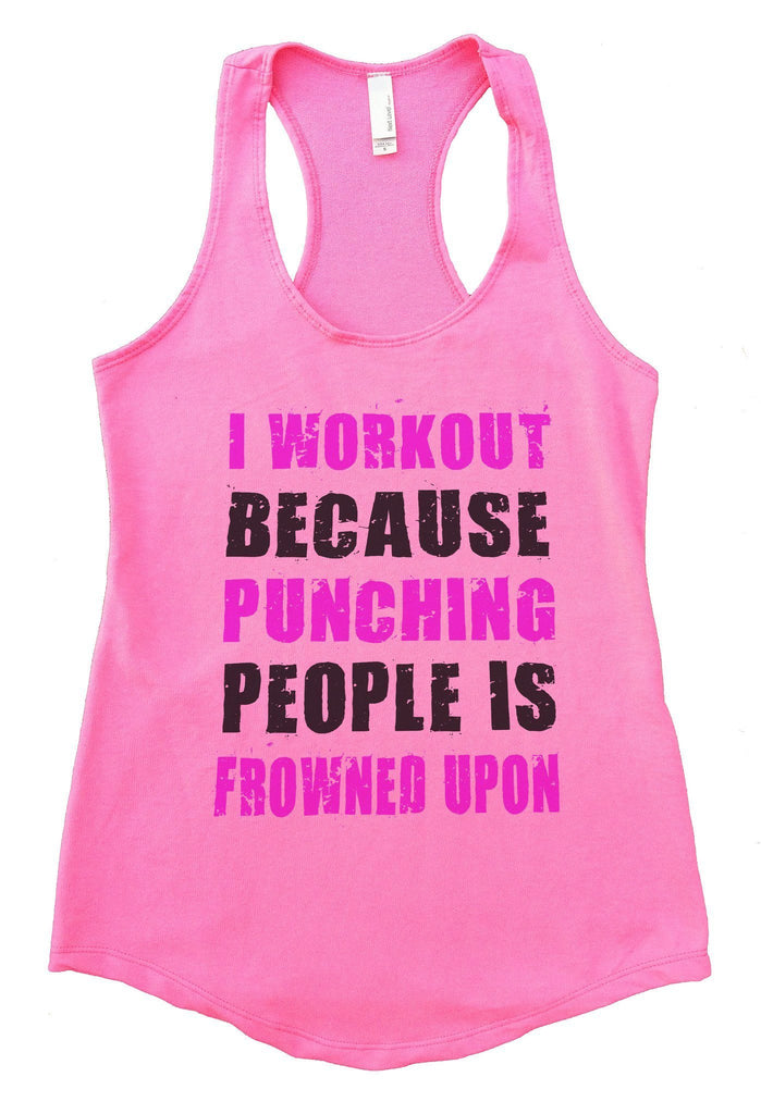 I Workout Because Punching People Is Frowned Upon Womens Workout Tank Top Funny Shirt Small / Heather Pink