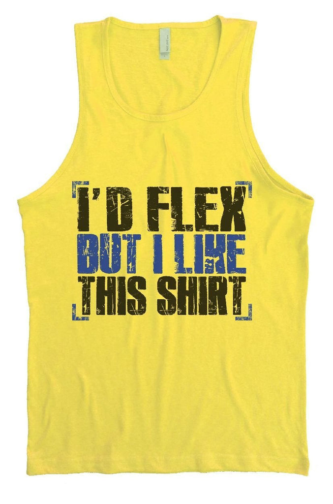 I'd Flex But I Like This Shirt Mens Tank Top By Funny Threadz Funny Shirt Small / Yellow