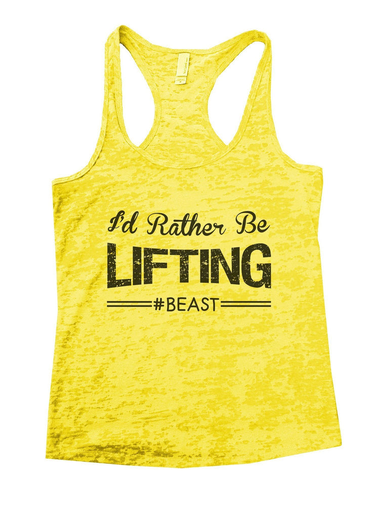 I'd Rather Be Lifting Beast Burnout Tank Top By Funny Threadz Funny Shirt Small / Yellow