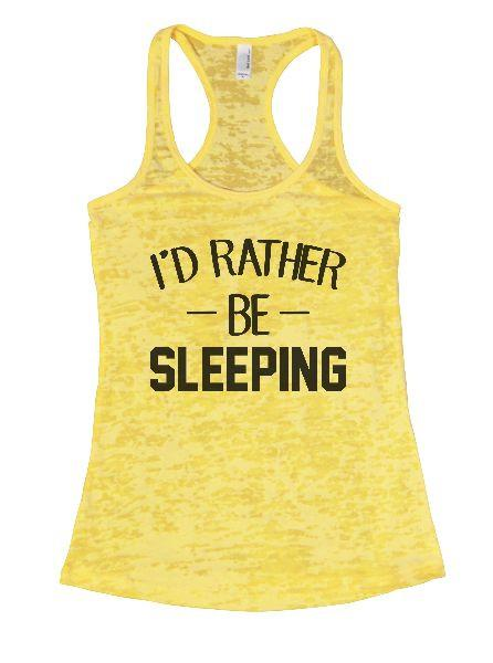 I'd Rather Be Sleeping Burnout Tank Top By Funny Threadz Funny Shirt Small / Yellow