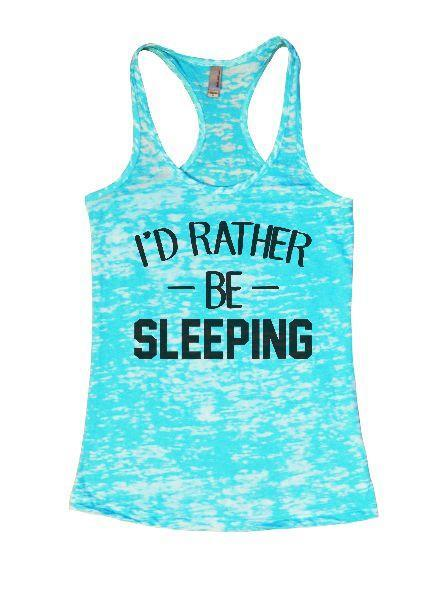 I'd Rather Be Sleeping Burnout Tank Top By Funny Threadz Funny Shirt Small / Tahiti Blue