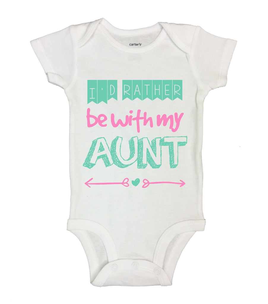 I'd Rather Be With My Aunt Funny Kids Onesie Funny Shirt Short Sleeve 0-3 Months