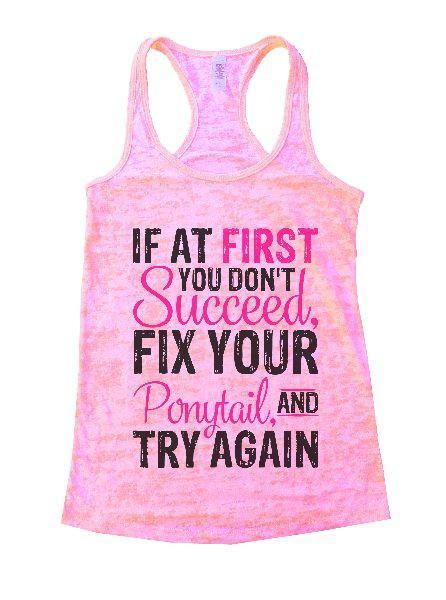 If At First You Don't Succeed, Fix Your Ponytail, And Try Again Burnout Tank Top By Funny Threadz Funny Shirt Small / Light Pink
