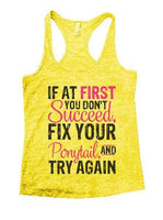If At First You Don't Succeed, Fix Your Ponytail, And Try Again Burnout Tank Top By Funny Threadz Funny Shirt Small / Yellow