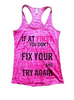 If At First You Don't Succeed, Fix Your Ponytail, And Try Again Burnout Tank Top By Funny Threadz Funny Shirt Small / Shocking Pink