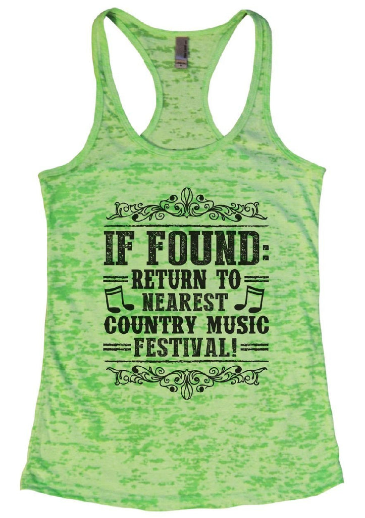 IF FOUND: RETURN TO NEAREST COUNTRY MUSIC FESTIVAL! Burnout Tank Top By Funny Threadz Funny Shirt Small / Neon Green