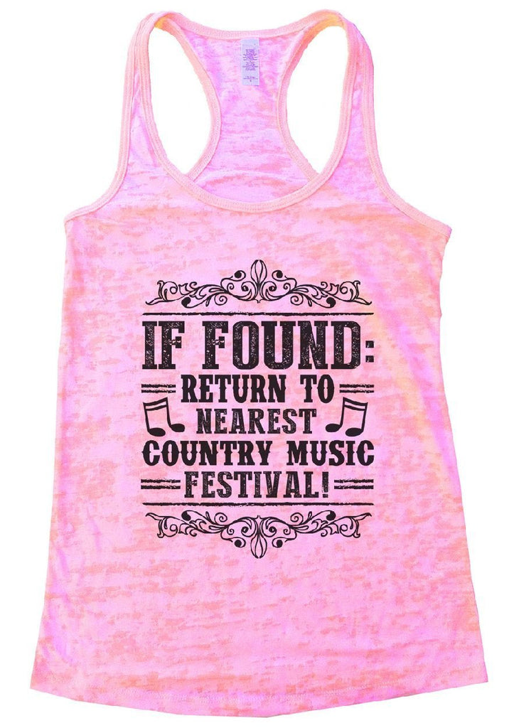 IF FOUND: RETURN TO NEAREST COUNTRY MUSIC FESTIVAL! Burnout Tank Top By Funny Threadz Funny Shirt Small / Light Pink
