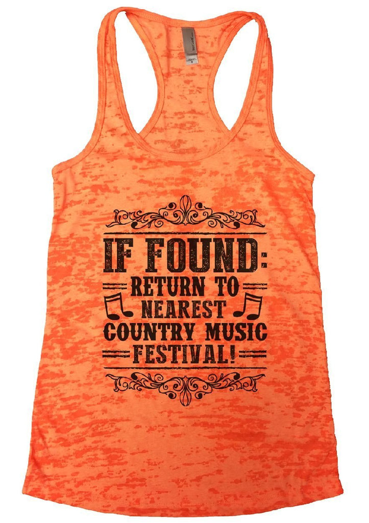 IF FOUND: RETURN TO NEAREST COUNTRY MUSIC FESTIVAL! Burnout Tank Top By Funny Threadz Funny Shirt Small / Neon Orange