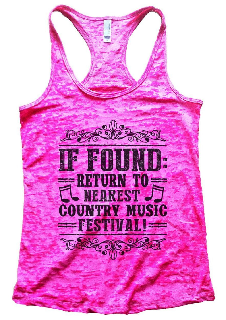 IF FOUND: RETURN TO NEAREST COUNTRY MUSIC FESTIVAL! Burnout Tank Top By Funny Threadz Funny Shirt Small / Shocking Pink