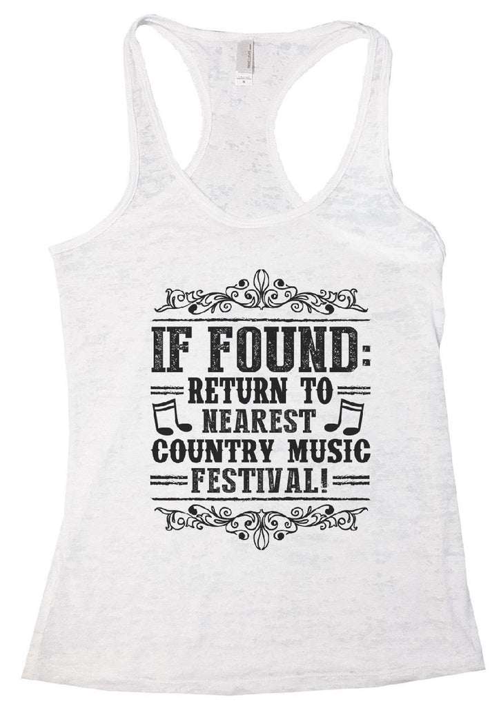 IF FOUND: RETURN TO NEAREST COUNTRY MUSIC FESTIVAL! Burnout Tank Top By Funny Threadz Funny Shirt Small / White