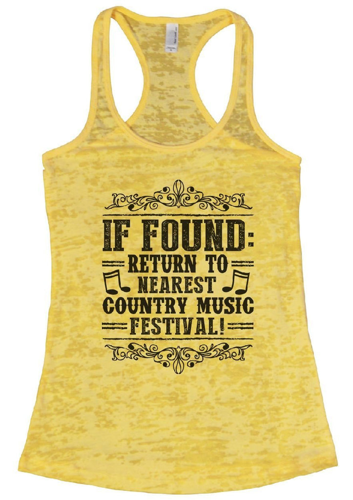 IF FOUND: RETURN TO NEAREST COUNTRY MUSIC FESTIVAL! Burnout Tank Top By Funny Threadz Funny Shirt Small / Yellow
