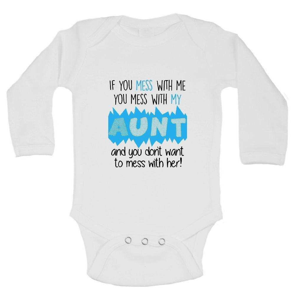 If You Mess With Me You Mess With My Aunt And You Don't Want To Mess With Her! FUNNY KIDS ONESIE Funny Shirt Long Sleeve 0-3 Months