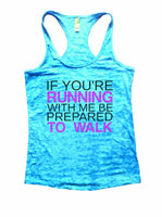 If You're Running With Me Be Prepared To Walk Burnout Tank Top By Funny Threadz Funny Shirt Small / Tahiti Blue