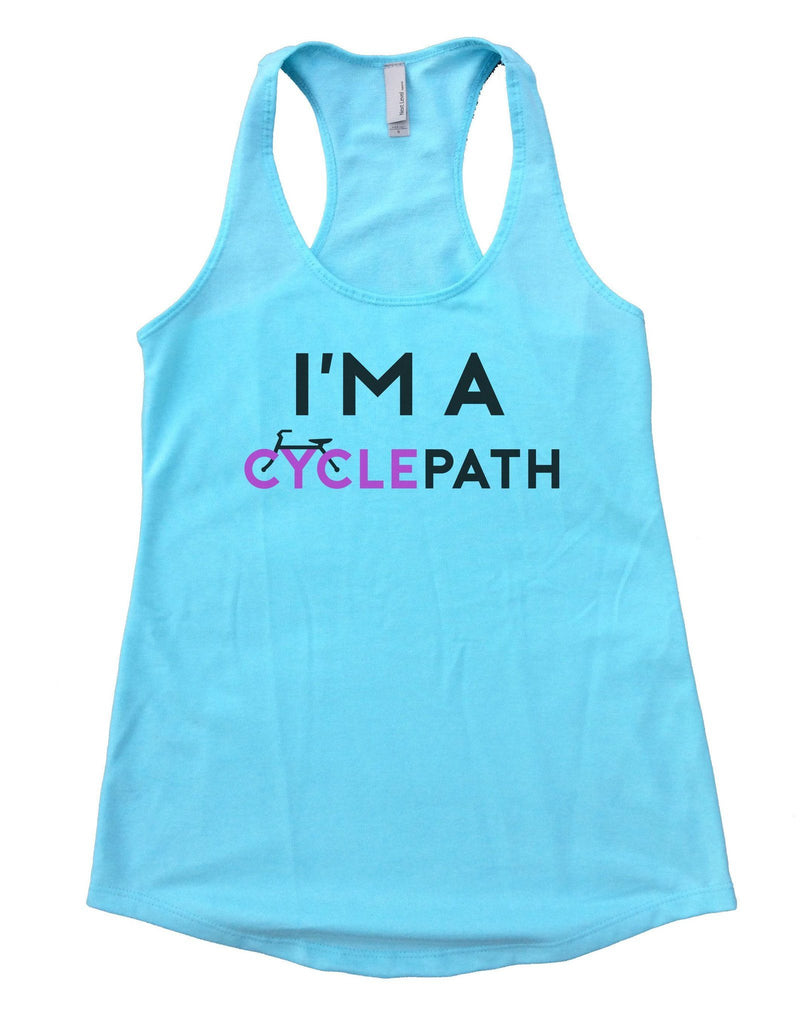 I'm A CyclePath Womens Workout Tank Top Funny Shirt Small / Cancun Blue