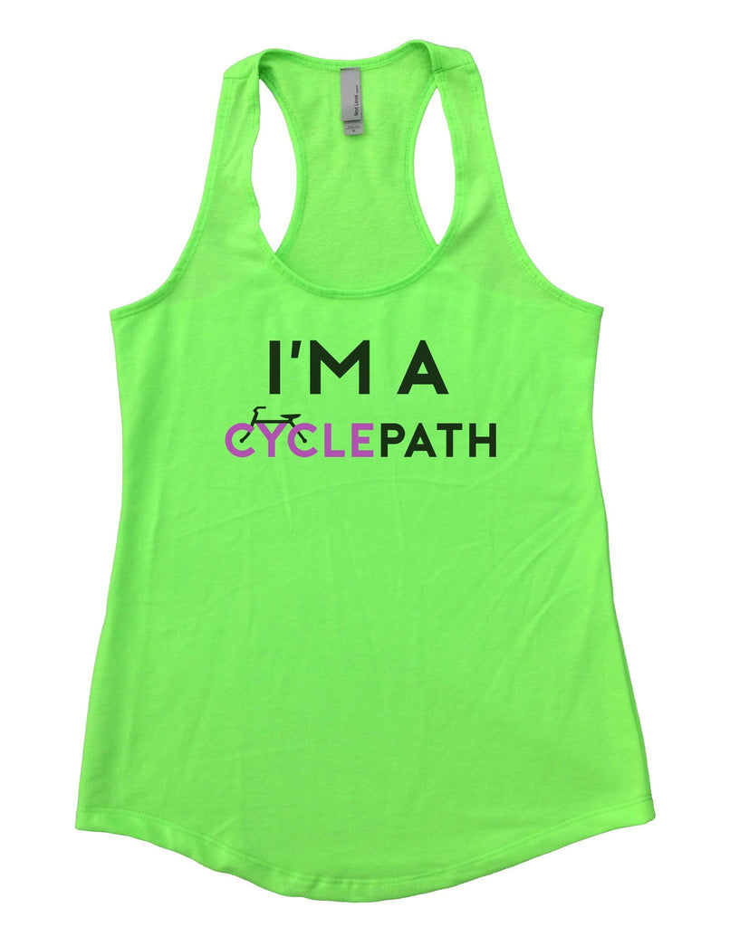 I'm A CyclePath Womens Workout Tank Top Funny Shirt Small / Neon Green