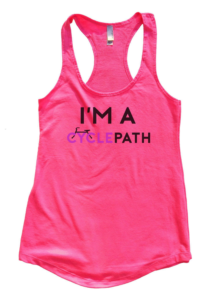 I'm A CyclePath Womens Workout Tank Top Funny Shirt Small / Hot Pink
