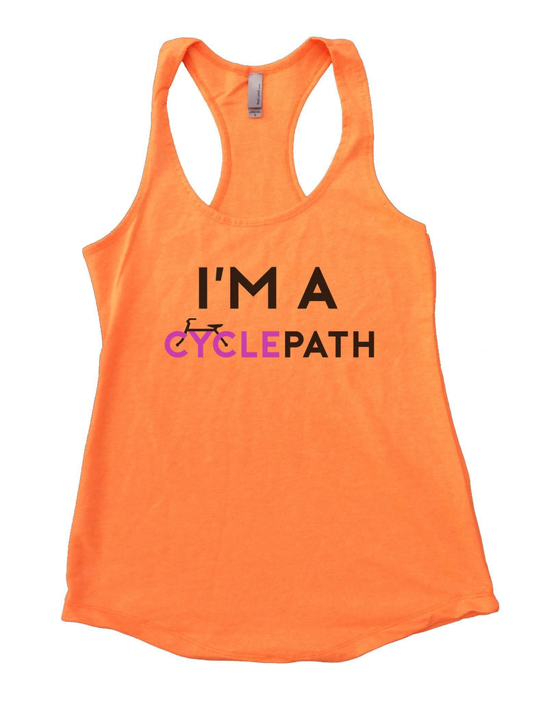 I'm A CyclePath Womens Workout Tank Top Funny Shirt Small / Neon Orange