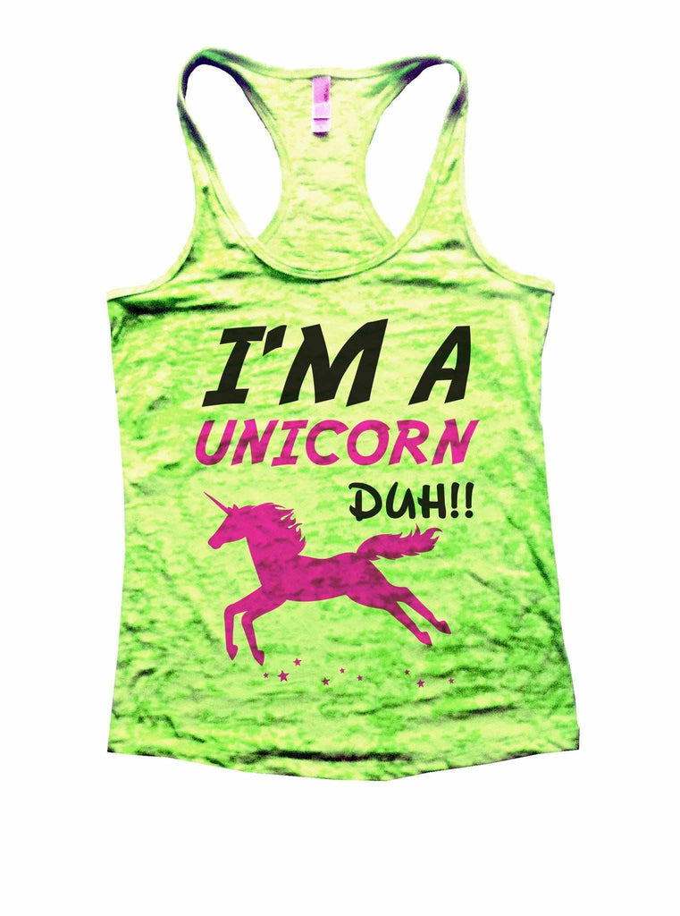 I'm A Unicorn Duh Burnout Tank Top By Funny Threadz Funny Shirt Small / Neon Green