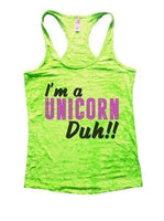 I'm A Unicorn Duh!! Burnout Tank Top By Funny Threadz Funny Shirt Small / Neon Green