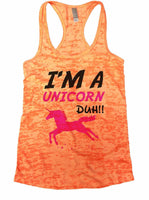 I'm A Unicorn Duh Burnout Tank Top By Funny Threadz Funny Shirt Small / Neon Orange
