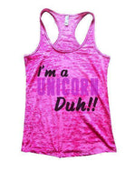 I'm A Unicorn Duh!! Burnout Tank Top By Funny Threadz Funny Shirt Small / Shocking Pink